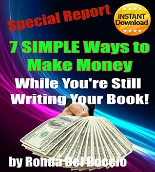 7 SIMPLE Ways to Make Money from Your Book While You're Still Writing It