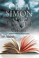 Into The Grey: A feline-filled academic mystery (A Dulcie Schwartz Cat Mystery)