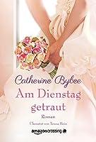 Am Dienstag getraut (Eine Braut für jeden Tag 5)