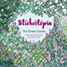 Stickertopia The Flower Garden: Create beautiful artworks, one sticker at a time