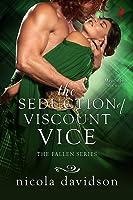 The Seduction of Viscount Vice (Fallen, #3)