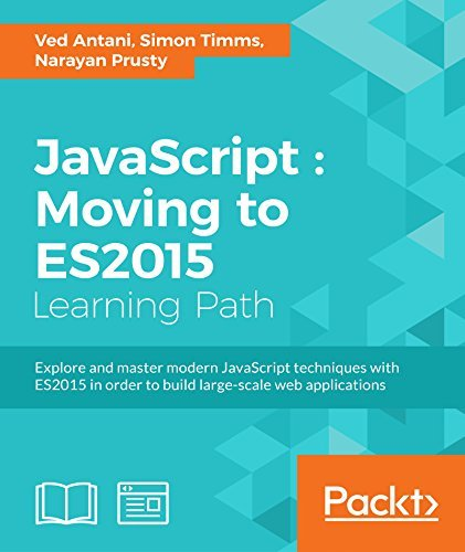 JavaScript: Moving to ES2015 Ved Antani