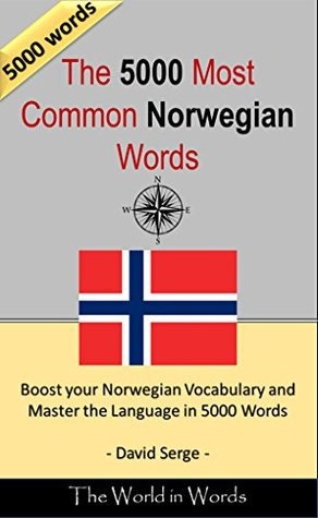 The 5000 most Common Norwegian Words: Vocabulary Training : Learn the Vocabulary you need to know to improve you Writing, Speaking and Comprehension