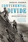 Continental Divide: A History of American Mountaineering