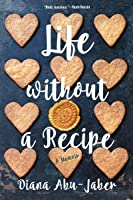 Life Without a Recipe: A Memoir