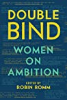 Double Bind: Women on Ambition