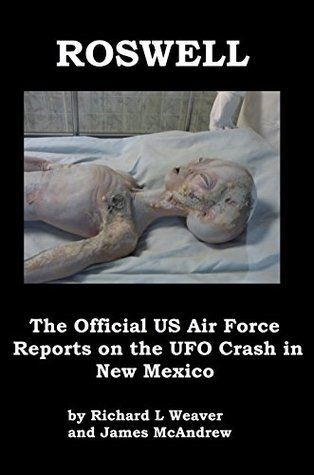 Roswell : The Official US Air Force Reports on the UFO Crash in New Mexico [Illustrated]