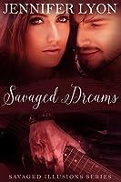 Savaged Dreams: Savaged Illusions Trilogy Book 1