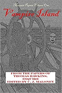 Vampire Island: Marquis Papers Volume One