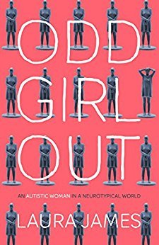 Odd Girl Out: An Autistic Woman in a Neurotypical World