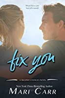 Fix You (Second Chances, #1)