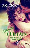 Behind the Curtain (Behind the Love, #3)