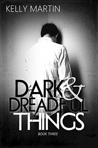 Dark and Dreadful Things by Kelly   Martin