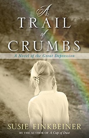 A Trail of Crumbs: A Novel of the Great Depression (Pearl Spence #2)