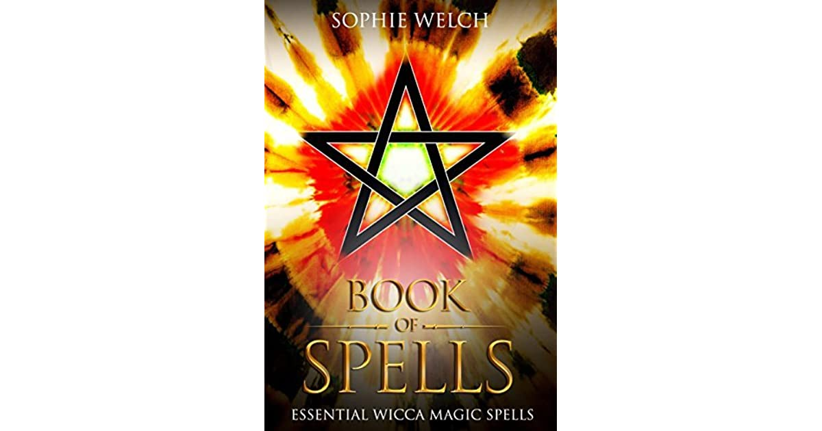 Book Of Spells: Essential Wicca Magic Spells: A Spellbook