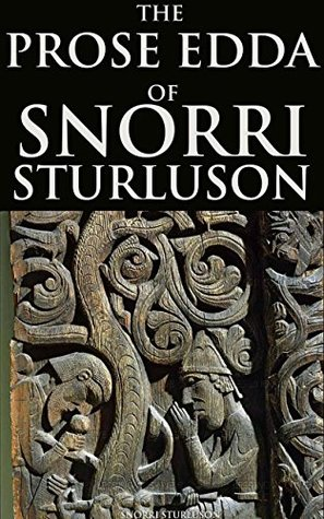 THE PROSE EDDA OF SNORRI STURLUSON (Norse mythology from the Icelandic mediaeval manuscript Codex Regius in Viking Age) - Annotated ICELANDIC ORIGIN