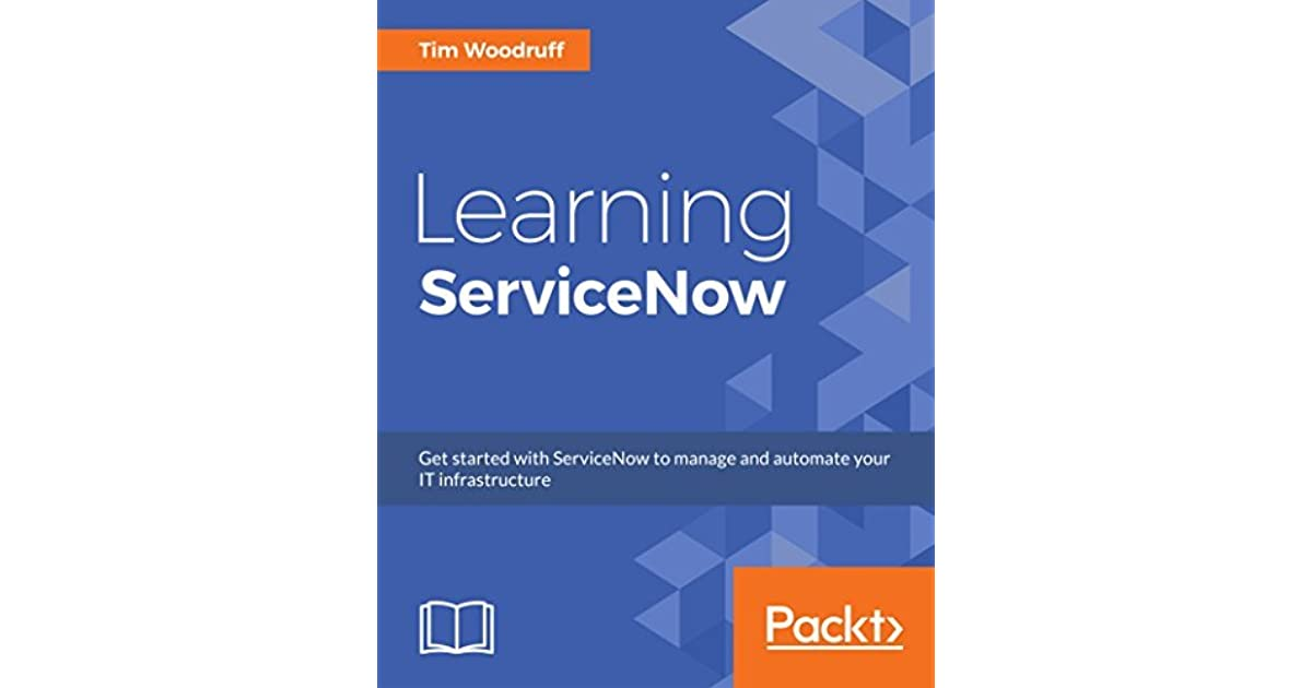 Learning ServiceNow: Get started with ServiceNow
