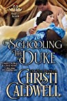 Schooling the Duke (The Heart of a Scandal, #1)