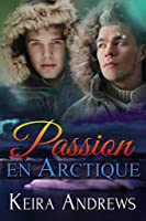 Passion en Arctique