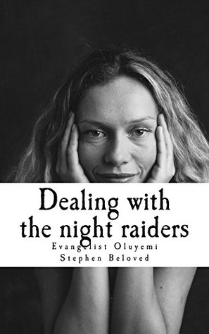Dealing with the night raiders: With Dreams to beware of and
