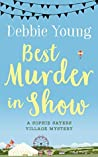 Best Murder in Show (Sophie Sayers Village Mystery #1)