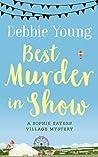 Best Murder in Show (Sophie Sayers Village Mystery, #1)