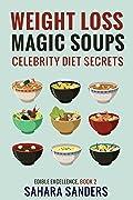 Weight Loss Magic Soups: Celebrity Diet Secrets
