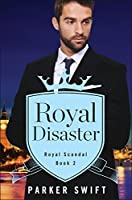 Royal Disaster (Royal Scandal Book 2)