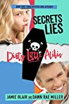 Secrets Lies Dirty Little Alibis (Kiss Kill Love Him Still #3)