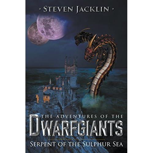 The Adventures Of Dwarfgiants Serpent Of The Sulphur Sea By Steven Jacklin