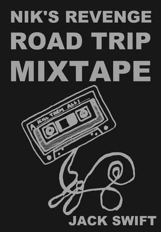Nik's Revenge Road Trip Mixtape by Jack Swift