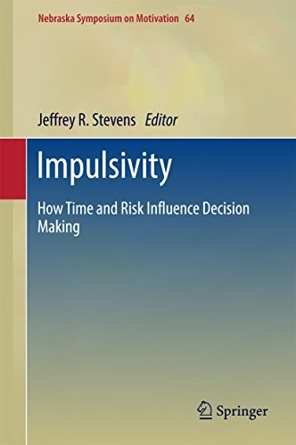 Impulsivity How Time and Risk Influence Decision Making