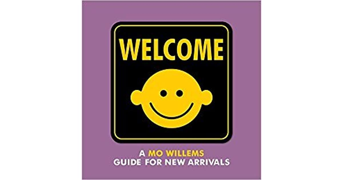 Welcome a mo willems guide for new arrivals by mo willems fandeluxe Choice Image