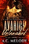 Avarice Unleashed (Hell on Earth, #3)