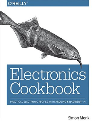 Electronics Cookbook by Simon Monk