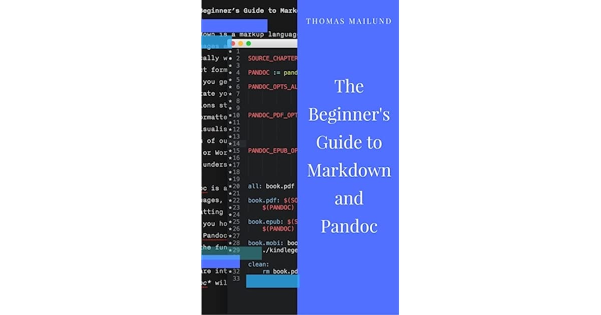 The Beginner's Guide to Markdown and Pandoc by Thomas Mailund
