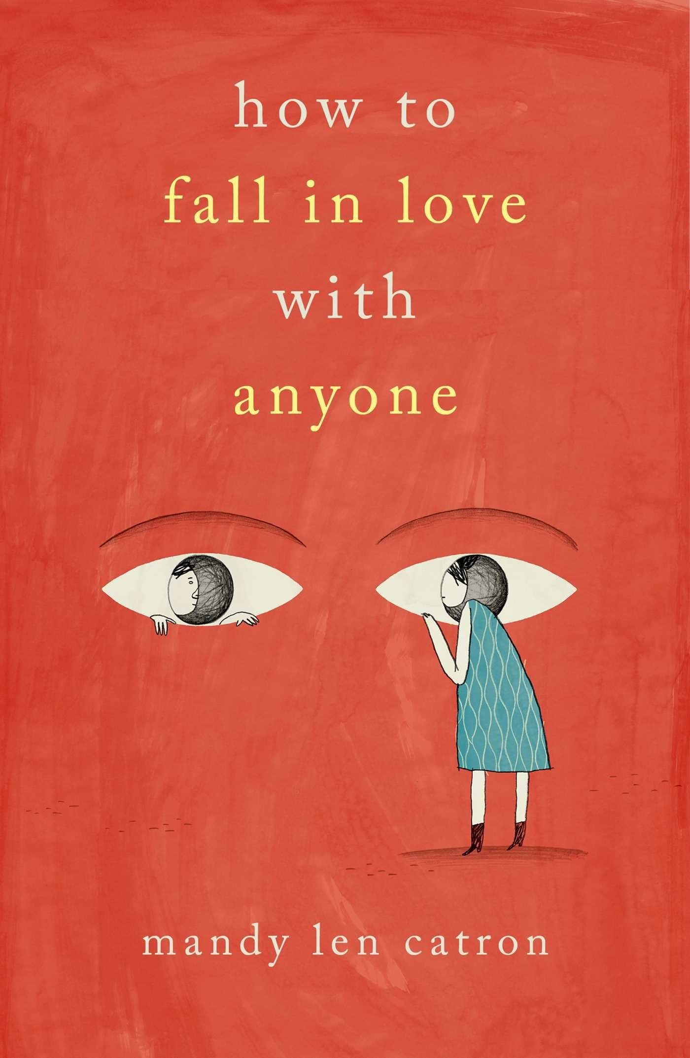 How to Fall in Love with Anyone - Mandy Len Catron