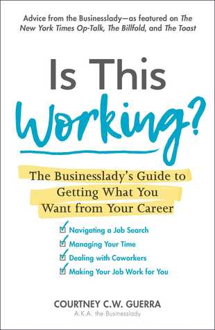 Is This Working?: The Businesslady's Guide to Getting What You Want from Your Career