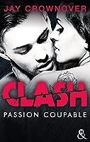 Passion coupable (Clash, #2)