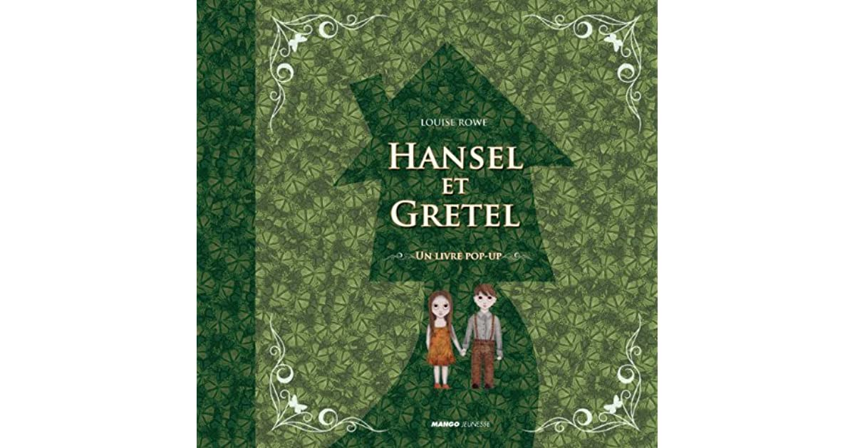 Hansel Et Gretel Un Livre Pop Up By Louise Rowe