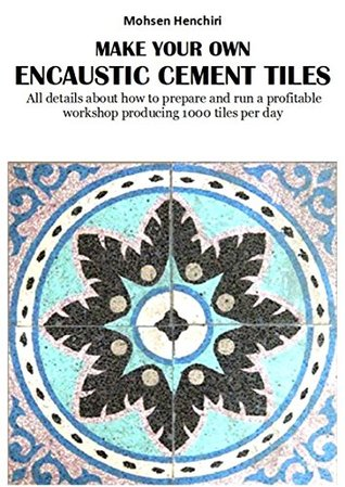 Make Your Own Encaustic Cement Tiles All Details About How