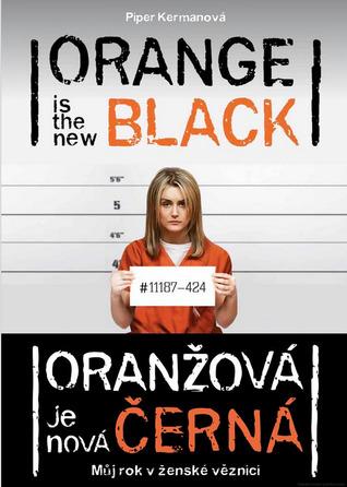 Oranžová je nová černá by Piper Kerman