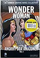 Wonder Woman - Angriff der Amazonen Teil II (DC Comics Graphic Novel Collection, #104)