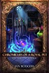 Chronicles of a Royal Pet: The Majesty of Magic (Royal Ooze Chronicles, #2)