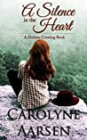 A Silence in the Heart (Holmes Crossing #4)