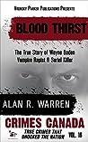Blood Thirst: The True Story of Rapist, Vampire and Serial Killer Wayne Boden