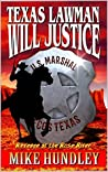Texas Lawman - Will Justice: Revenge at the Rose River Western
