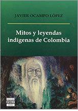 Mitos y leyendas indígenas de Colombia