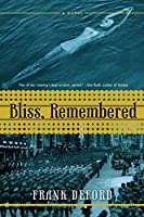 Bliss, Remembered: A Novel