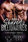 Shared by the Billionaires 3: A MFM Menage Romance